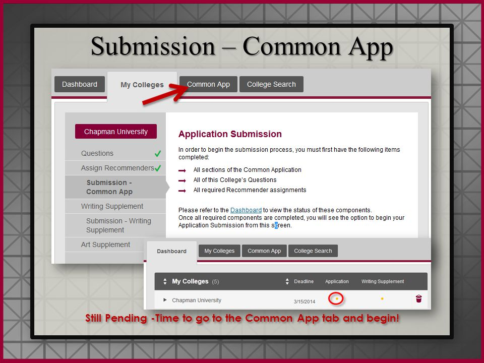 Submission – Common App Still Pending -Time to go to the Common App tab and begin!