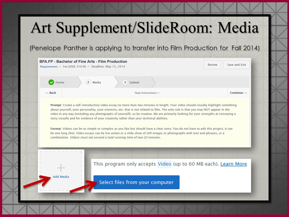 Art Supplement/SlideRoom: Media (Penelope Panther is applying to transfer into Film Production for Fall 2014) Art Supplement/SlideRoom: Media (Penelope Panther is applying to transfer into Film Production for Fall 2014)