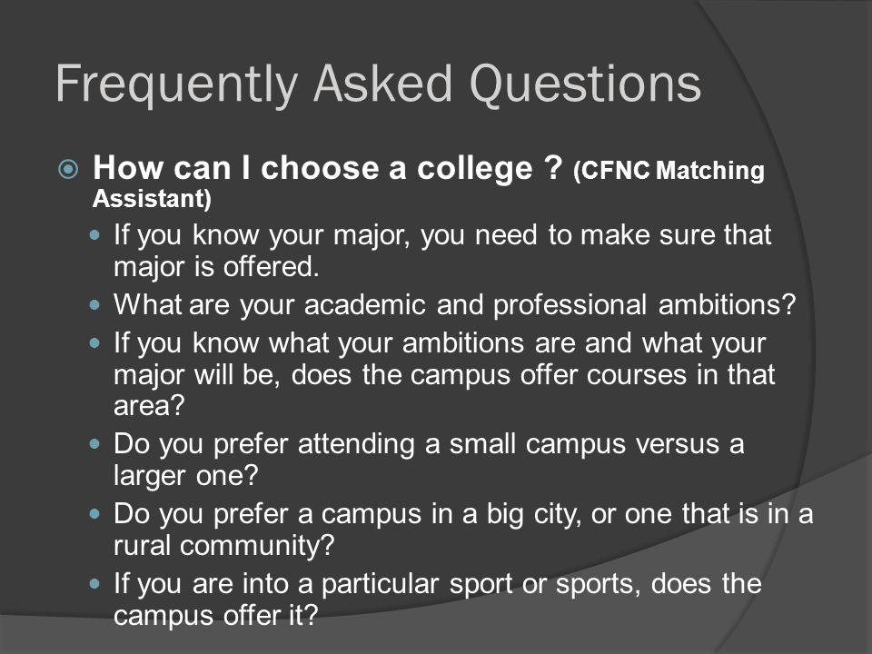Frequently Asked Questions  How can I choose a college .