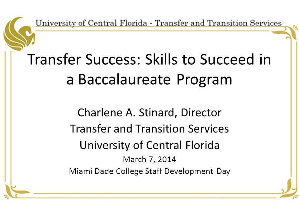 Transfer Success: Skills to Succeed in a Baccalaureate Program Charlene A.