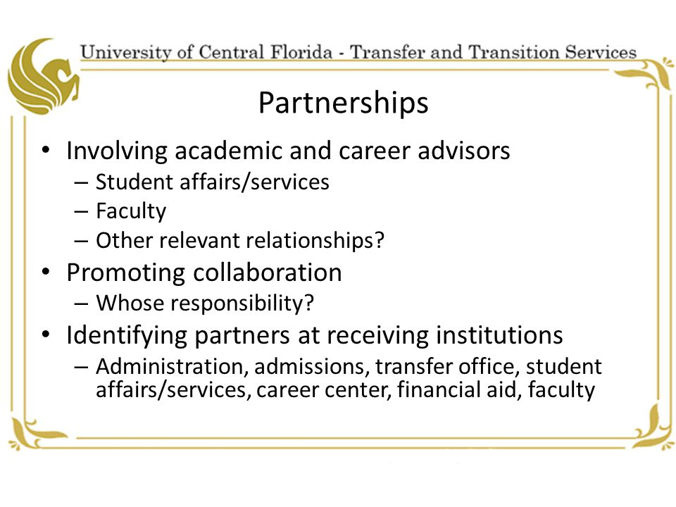 Partnerships Involving academic and career advisors – Student affairs/services – Faculty – Other relevant relationships.