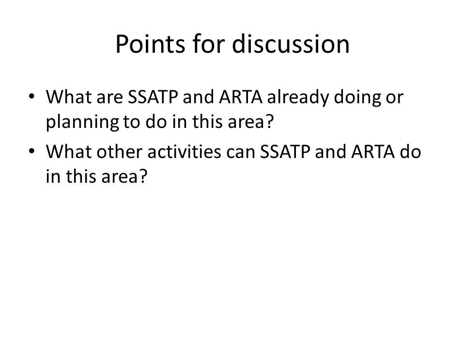 Points for discussion What are SSATP and ARTA already doing or planning to do in this area.