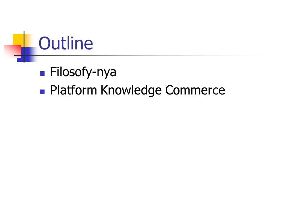 Outline Filosofy-nya Platform Knowledge Commerce