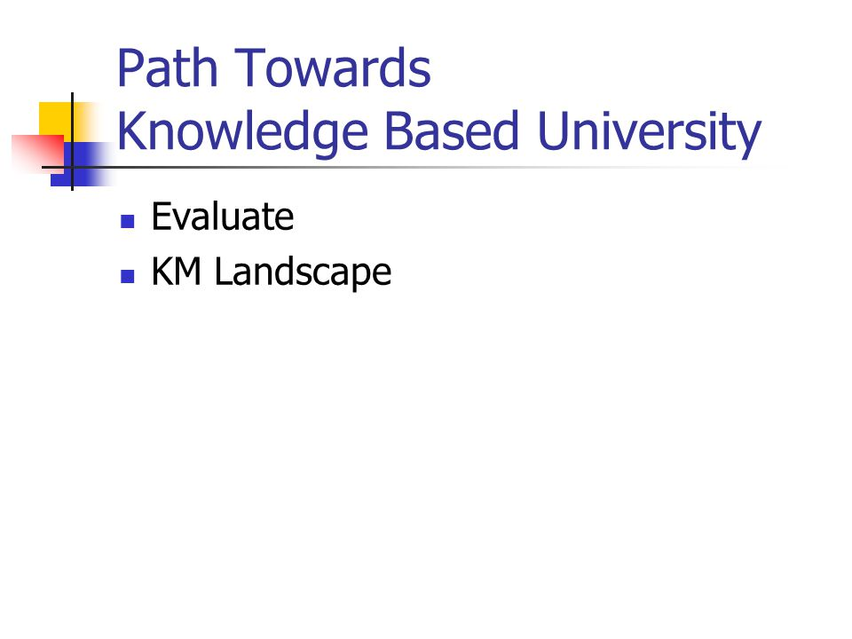 Path Towards Knowledge Based University Evaluate KM Landscape