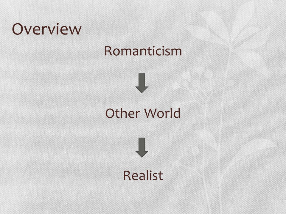 Overview Romanticism Other World Realist