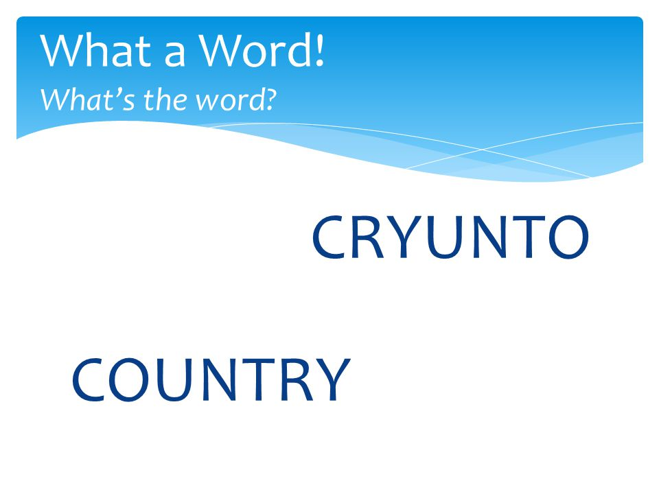 CRYUNTO What a Word! What's the word COUNTRY
