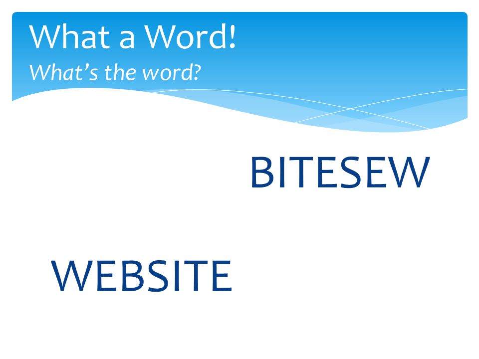 BITESEW What a Word! What's the word WEBSITE