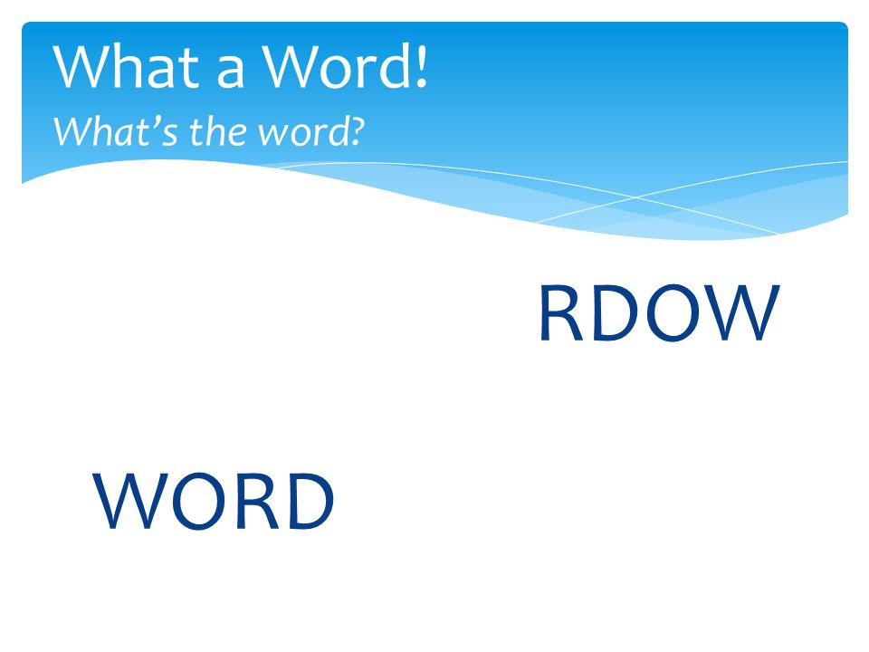 RDOW What a Word! What's the word WORD