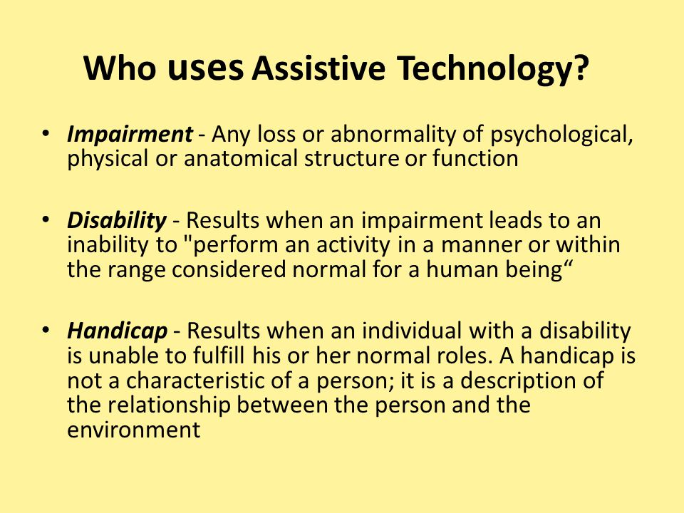 Who uses Assistive Technology.