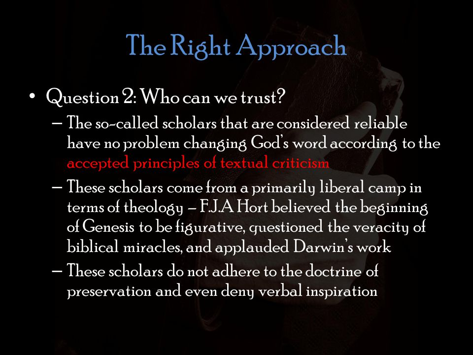 The Right Approach Question 2: Who can we trust.