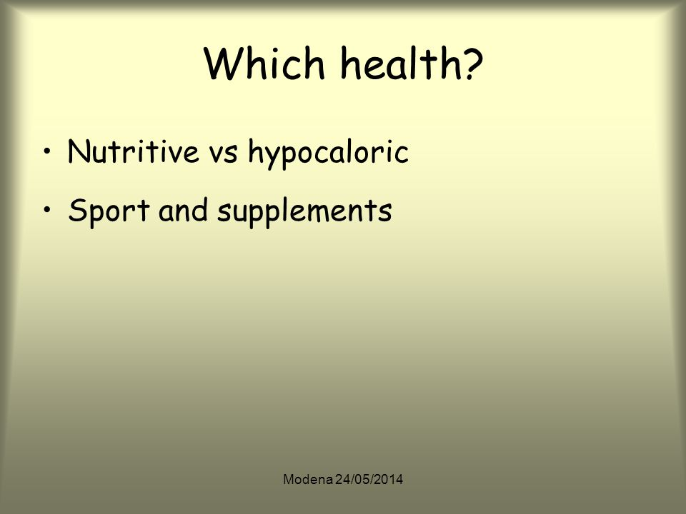 Which health Nutritive vs hypocaloric Sport and supplements