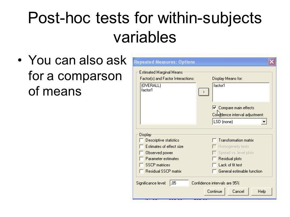 Post-hoc tests for within-subjects variables You can also ask for a comparson of means
