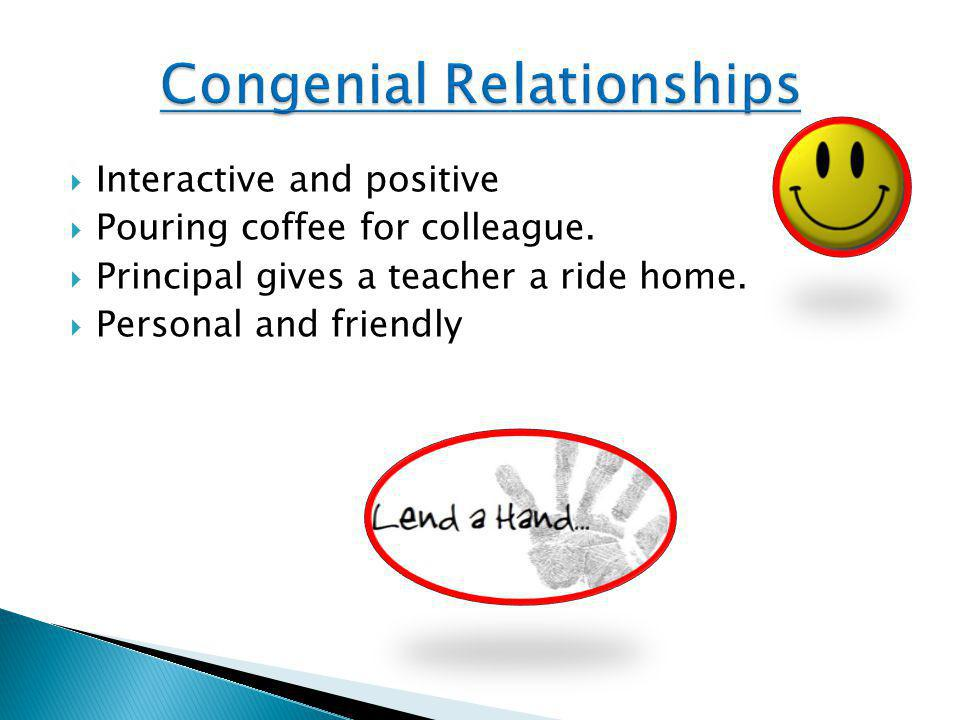  Interactive and positive  Pouring coffee for colleague.