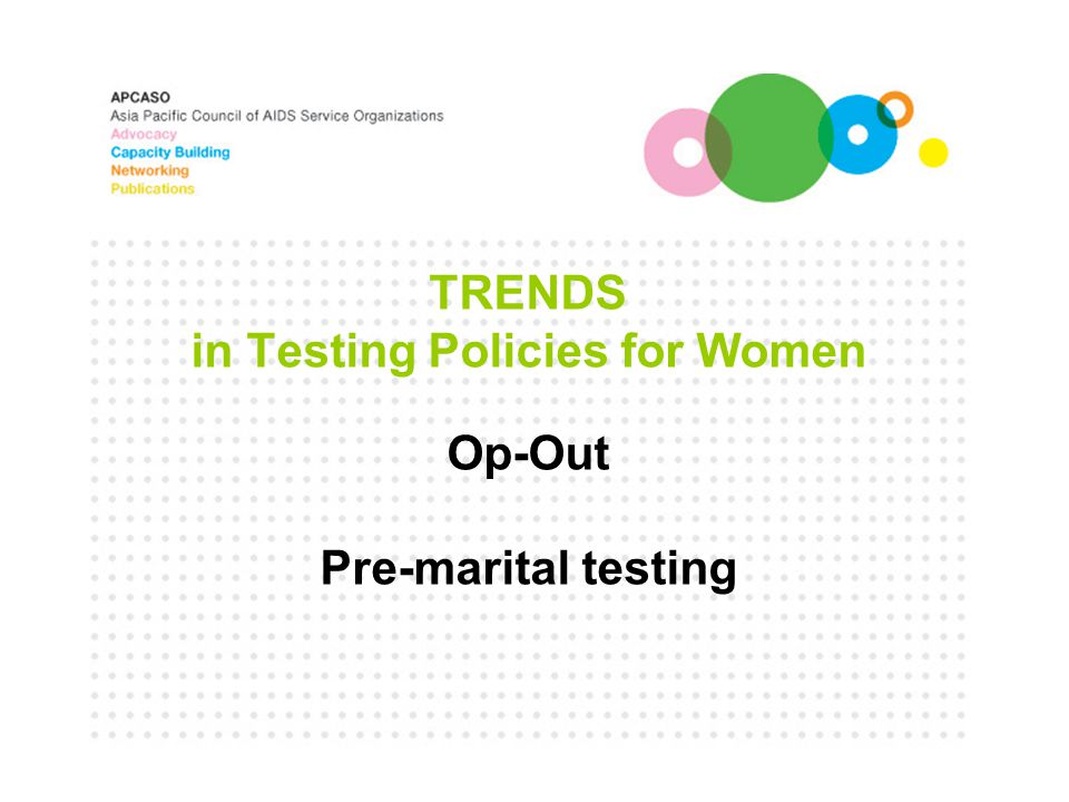 TRENDS in Testing Policies for Women Op-Out Pre-marital testing