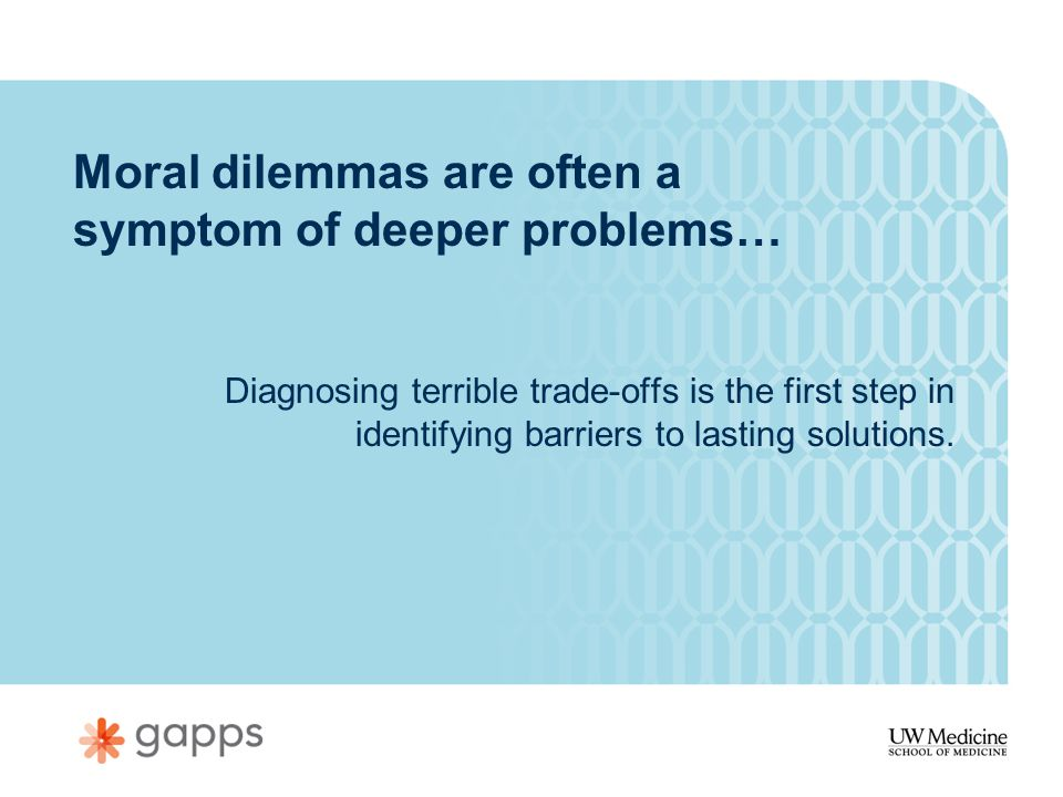 Moral dilemmas are often a symptom of deeper problems… Diagnosing terrible trade-offs is the first step in identifying barriers to lasting solutions.