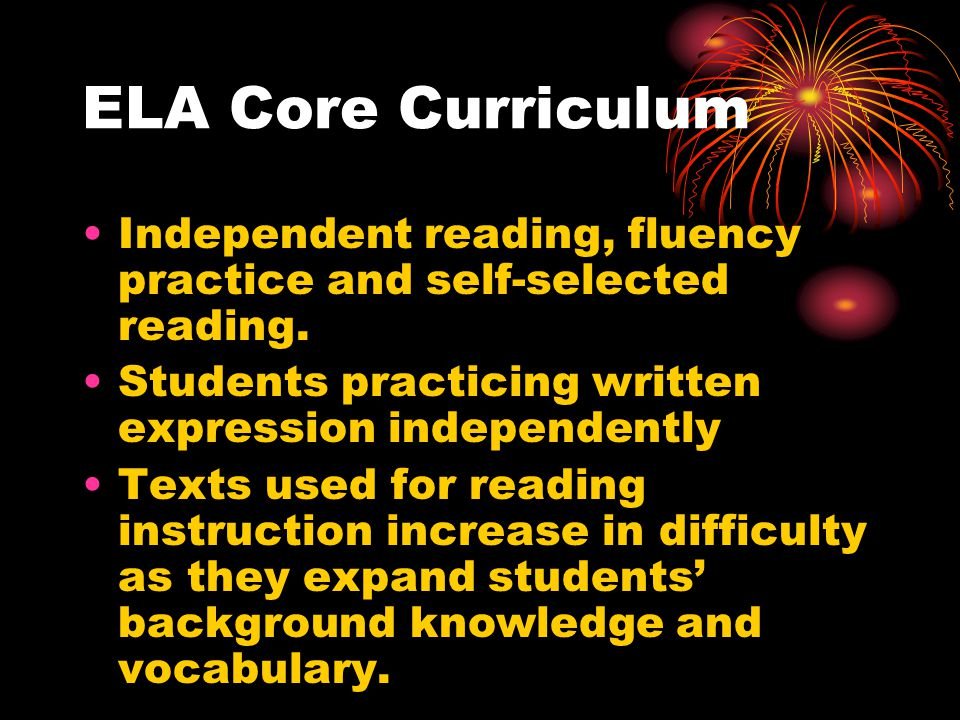 ELA Core Curriculum Independent reading, fluency practice and self-selected reading.