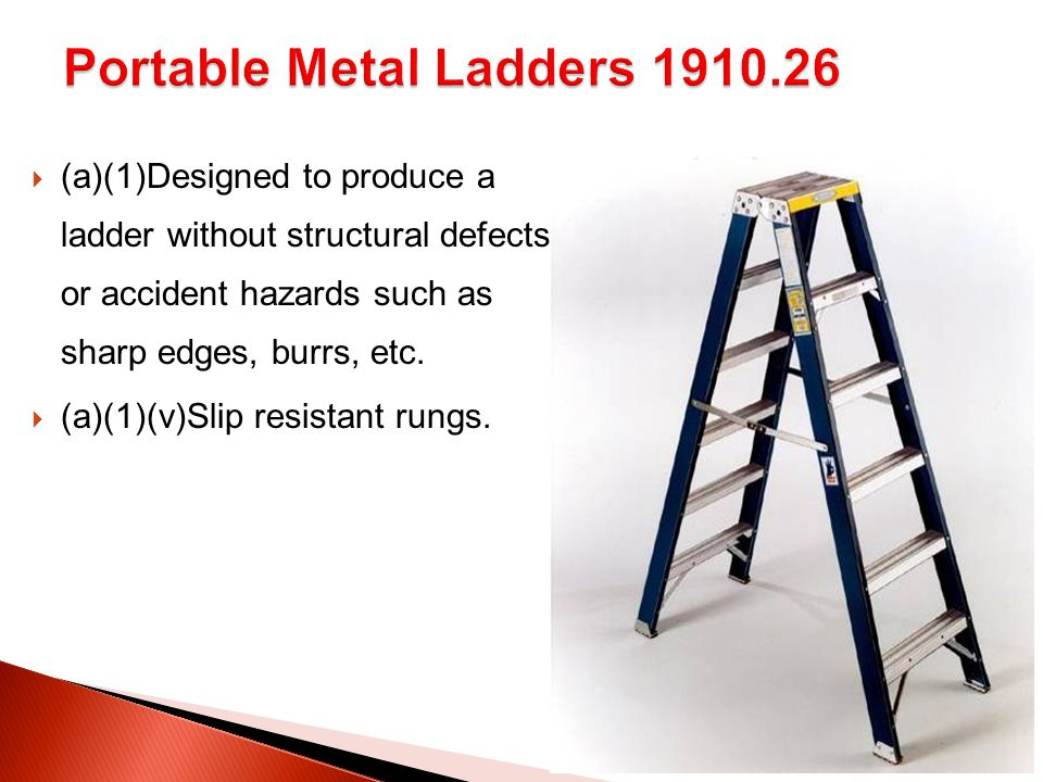  (a)(1)Designed to produce a ladder without structural defects or accident hazards such as sharp edges, burrs, etc.