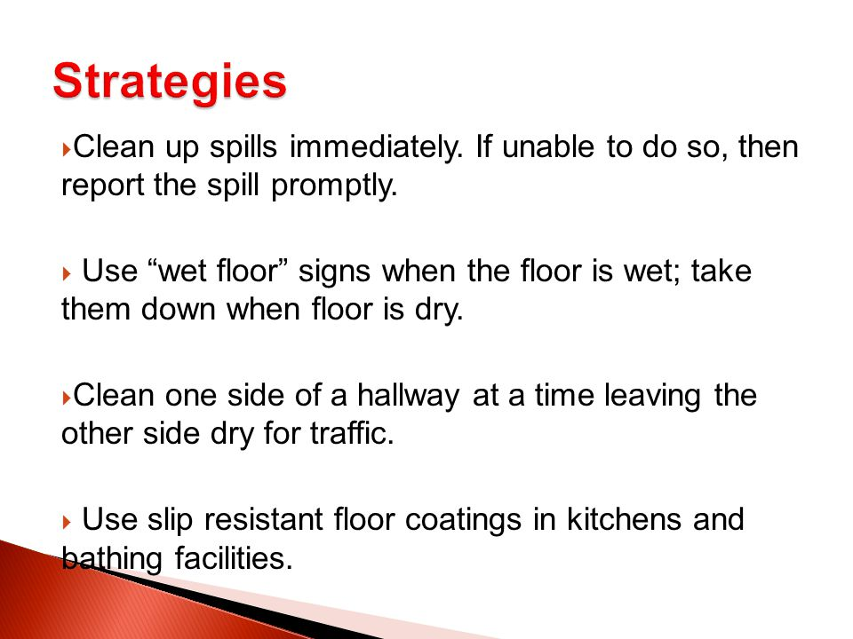  Clean up spills immediately. If unable to do so, then report the spill promptly.