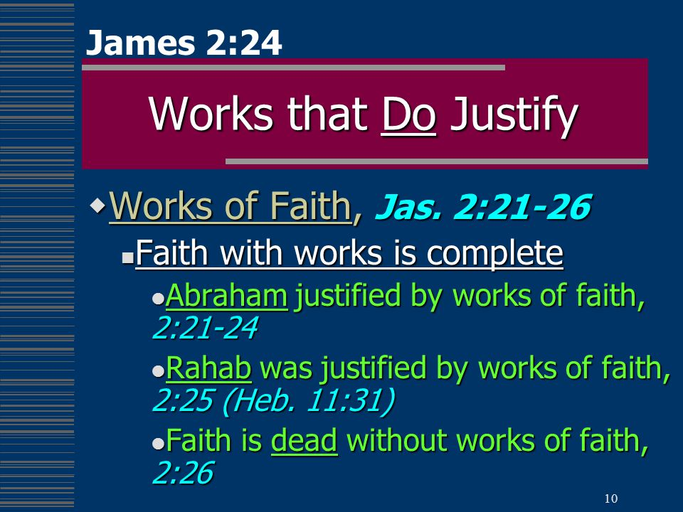 10 Works that Do Justify  Works of Faith, Jas.