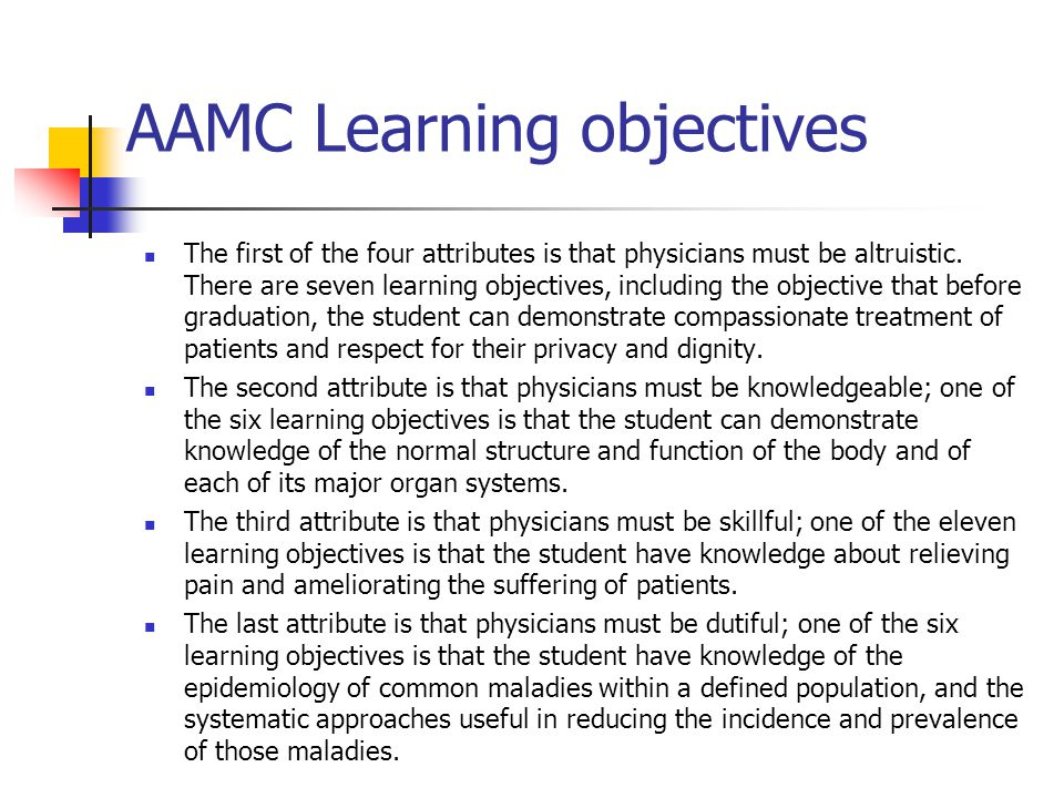 AAMC Learning objectives The first of the four attributes is that physicians must be altruistic.