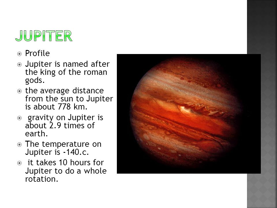  Profile  Jupiter is named after the king of the roman gods.