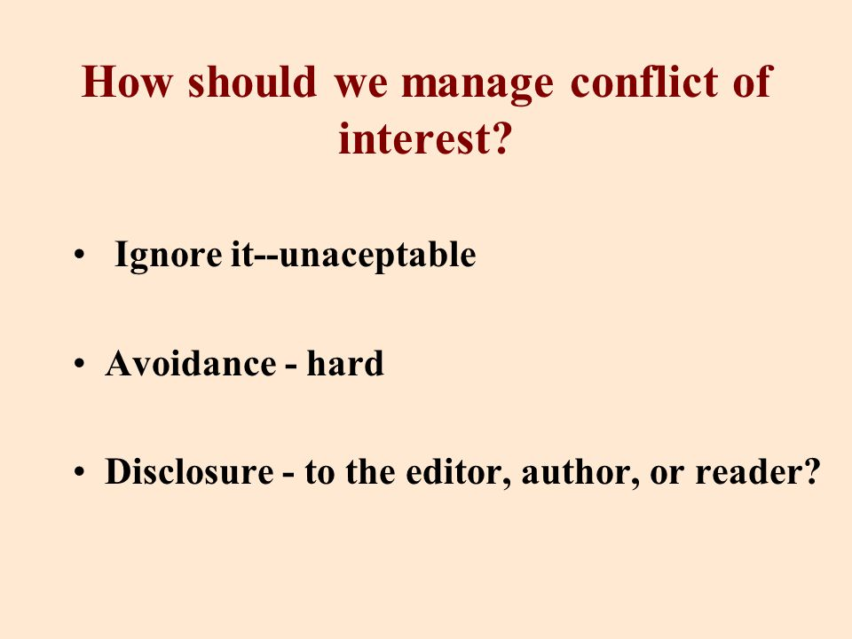 How should we manage conflict of interest.