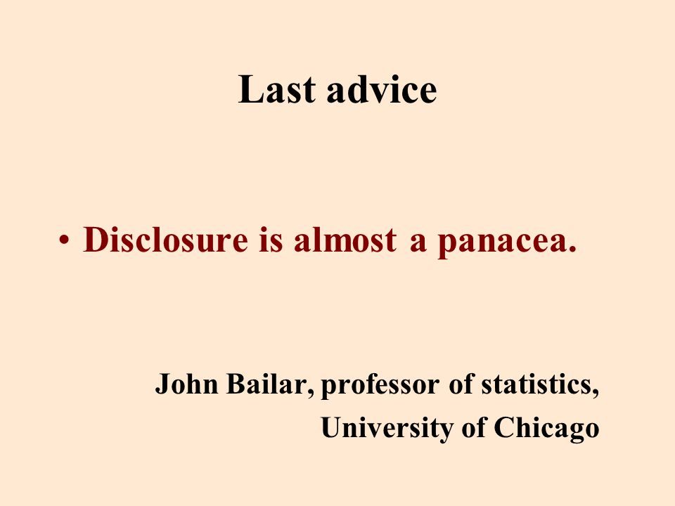 Last advice Disclosure is almost a panacea.
