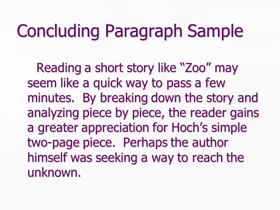 Concluding Paragraph Sample Reading a short story like Zoo may seem like a quick way to pass a few minutes.