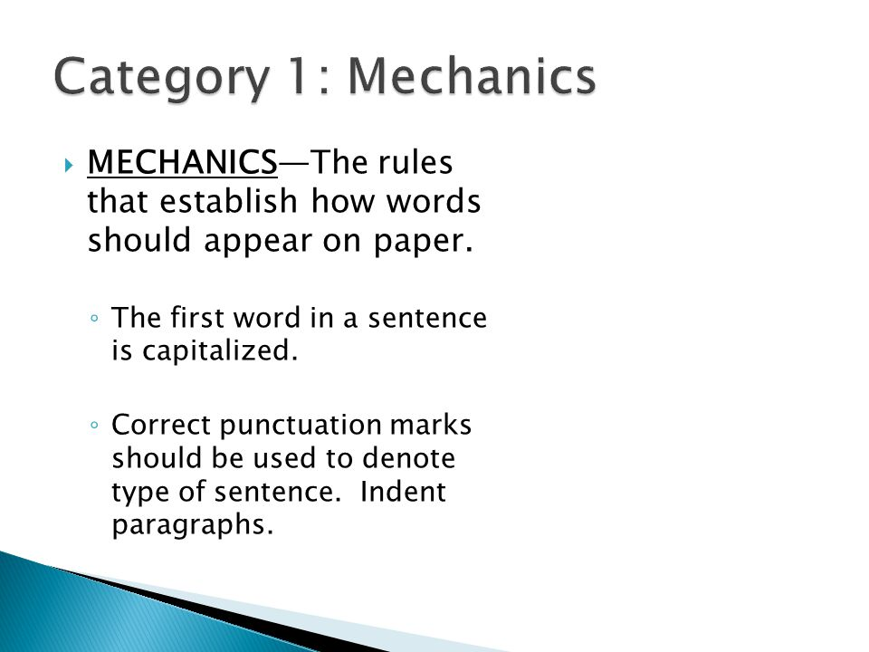  MECHANICS—The rules that establish how words should appear on paper.
