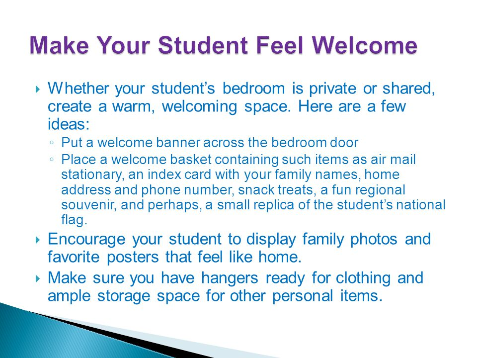  Whether your student's bedroom is private or shared, create a warm, welcoming space.