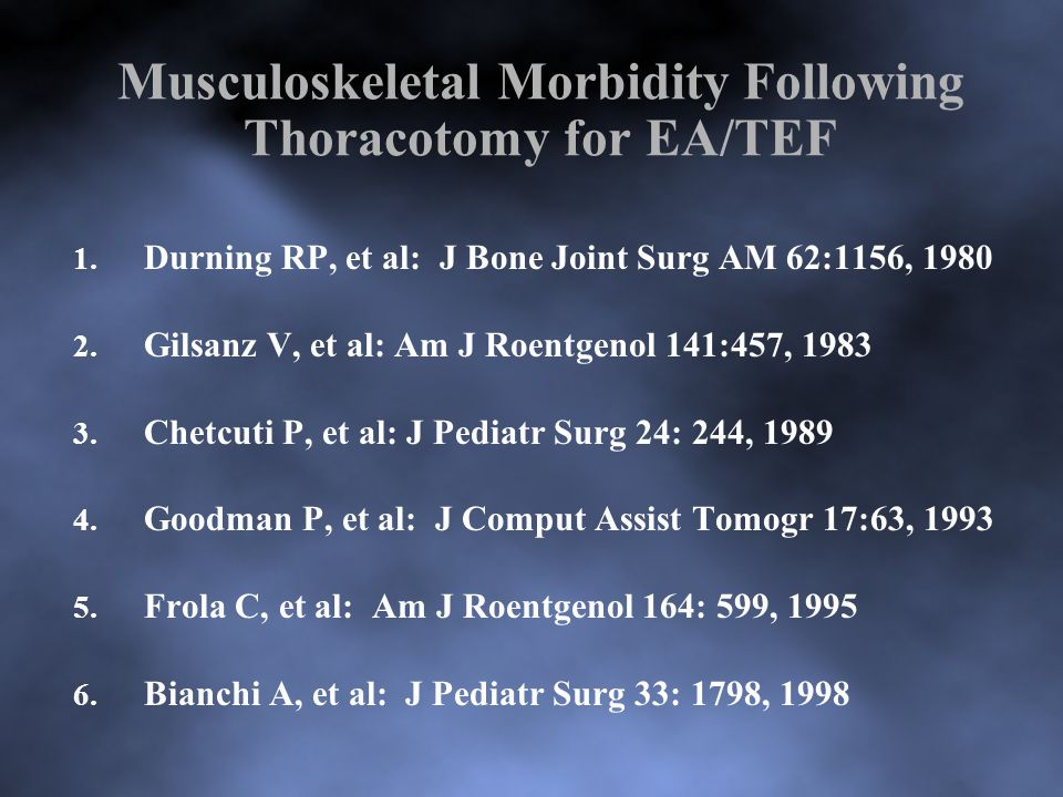 Musculoskeletal Morbidity Following Thoracotomy for EA/TEF 1.