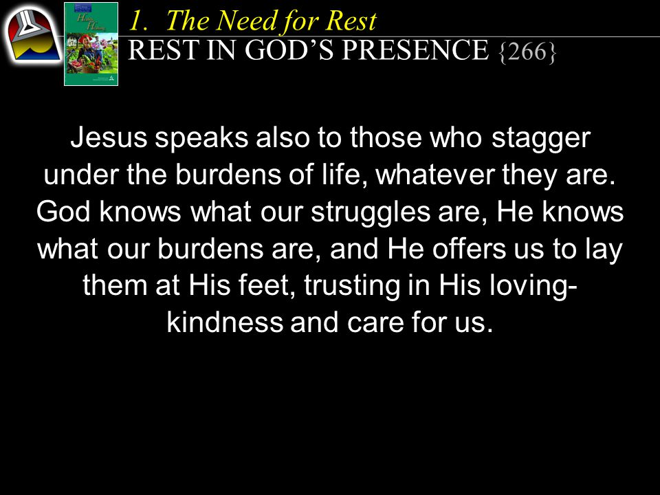 Jesus speaks also to those who stagger under the burdens of life, whatever they are.