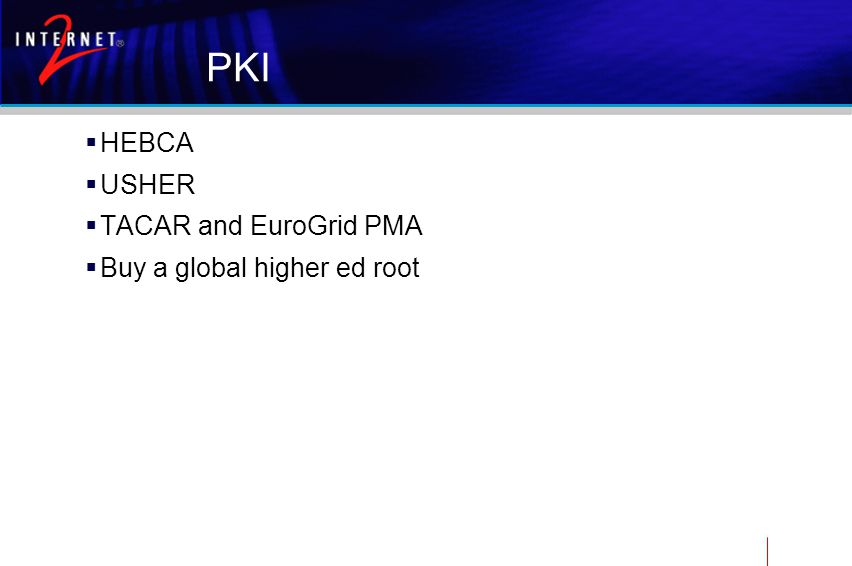 PKI  HEBCA  USHER  TACAR and EuroGrid PMA  Buy a global higher ed root