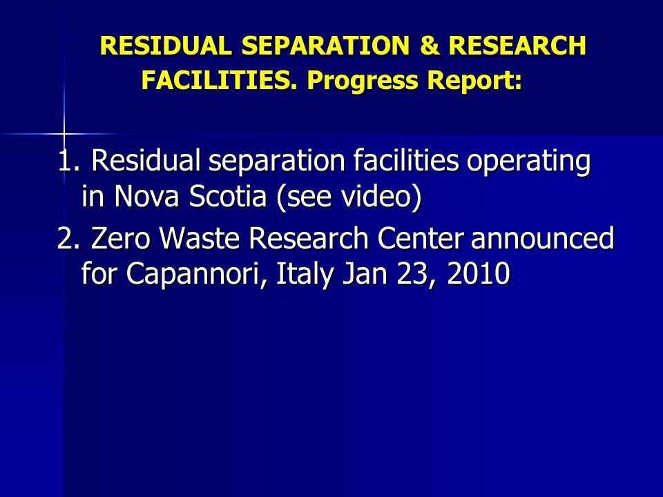 RESIDUAL SEPARATION & RESEARCH FACILITIES.