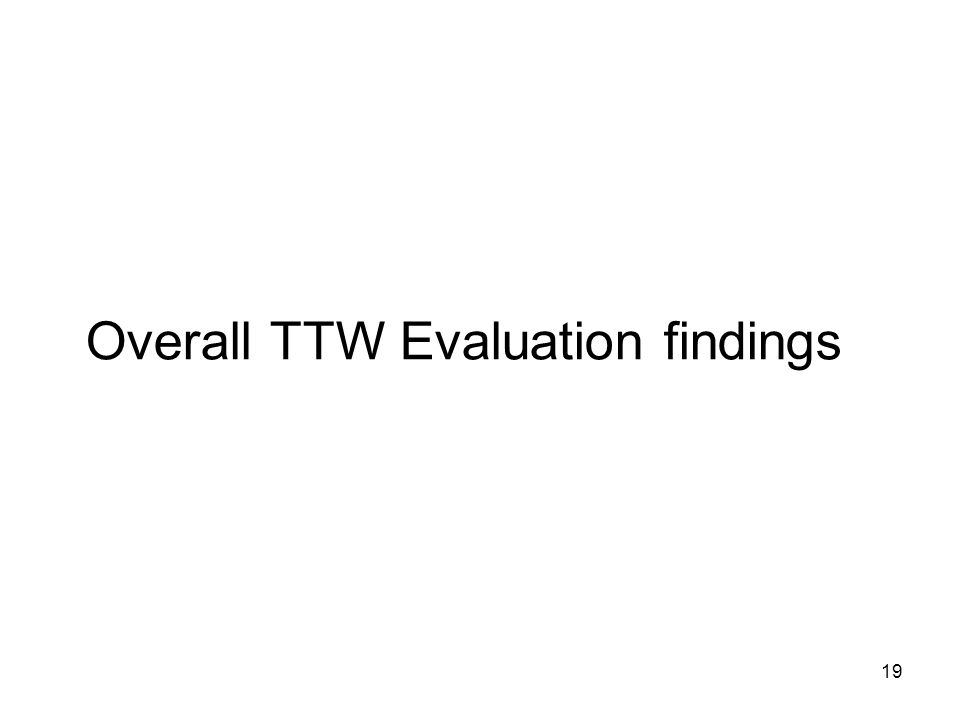 Overall TTW Evaluation findings 19