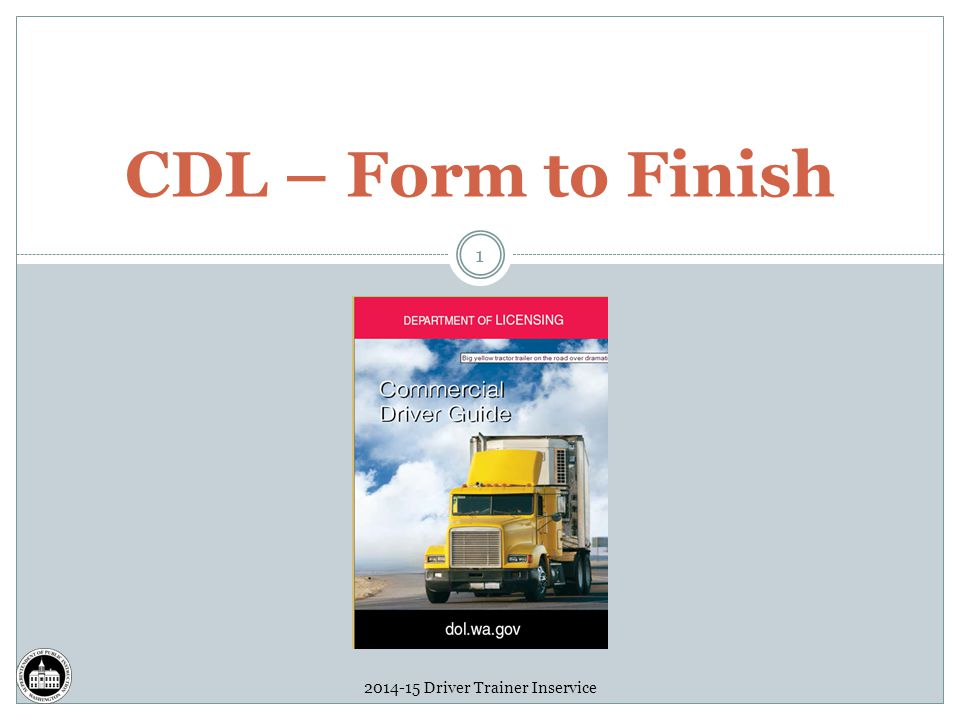 2014-15 Driver Trainer Inservice 1 CDL – Form to Finish