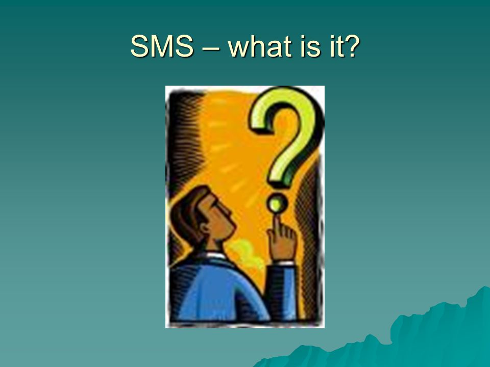 SMS – what is it