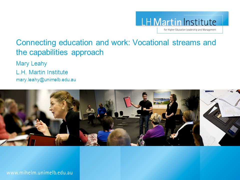 Connecting education and work: Vocational streams and the capabilities approach Mary Leahy L.H.