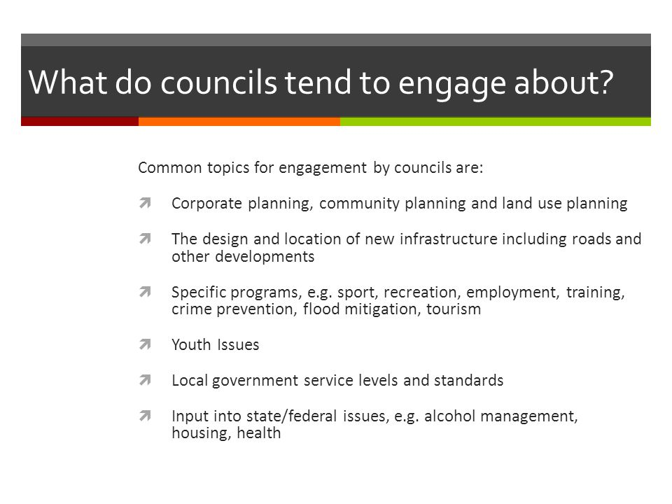 What do councils tend to engage about.