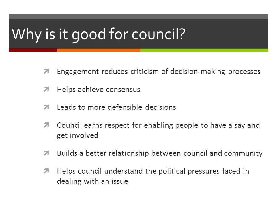 Why is it good for council.