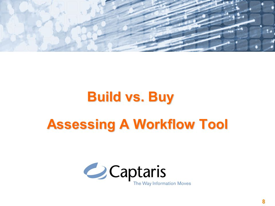 8 Assessing A Workflow Tool Build vs. Buy