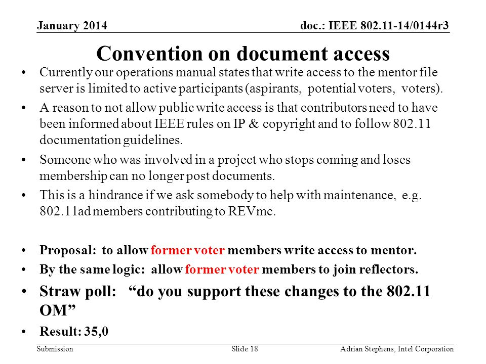 doc.: IEEE /0144r3 Submission Convention on document access Currently our operations manual states that write access to the mentor file server is limited to active participants (aspirants, potential voters, voters).