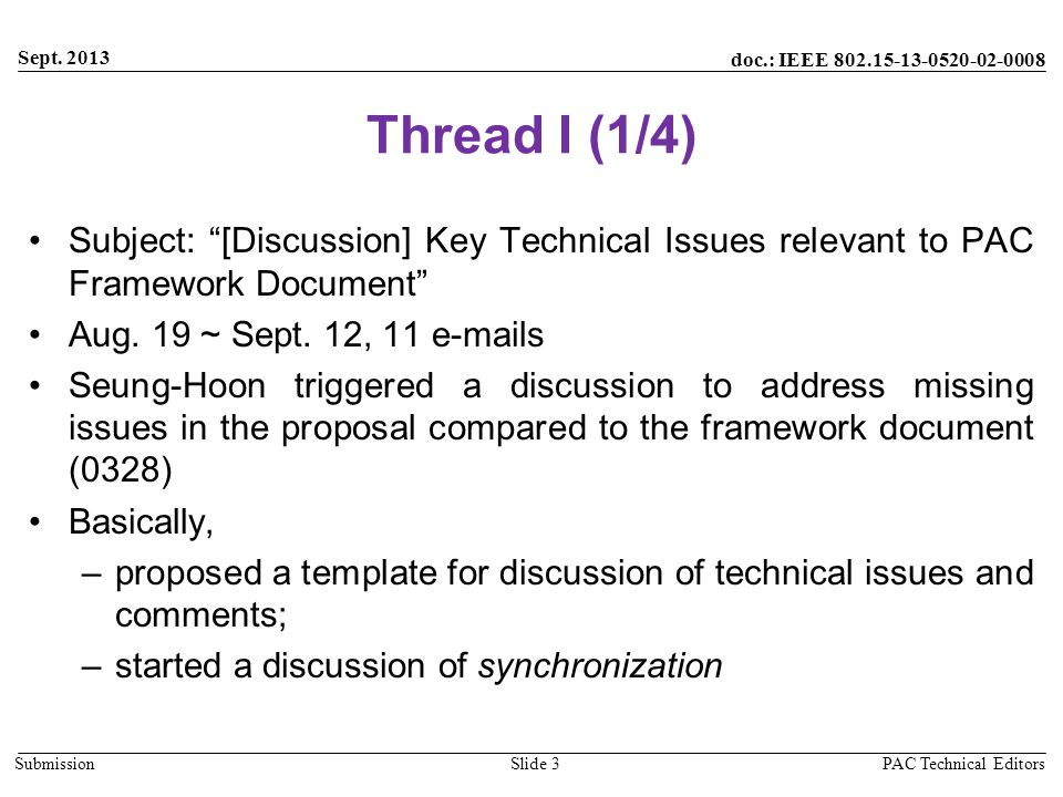 doc.: IEEE 802.15-13-0520-02-0008 Submission Thread I (1/4) Subject: [Discussion] Key Technical Issues relevant to PAC Framework Document Aug.