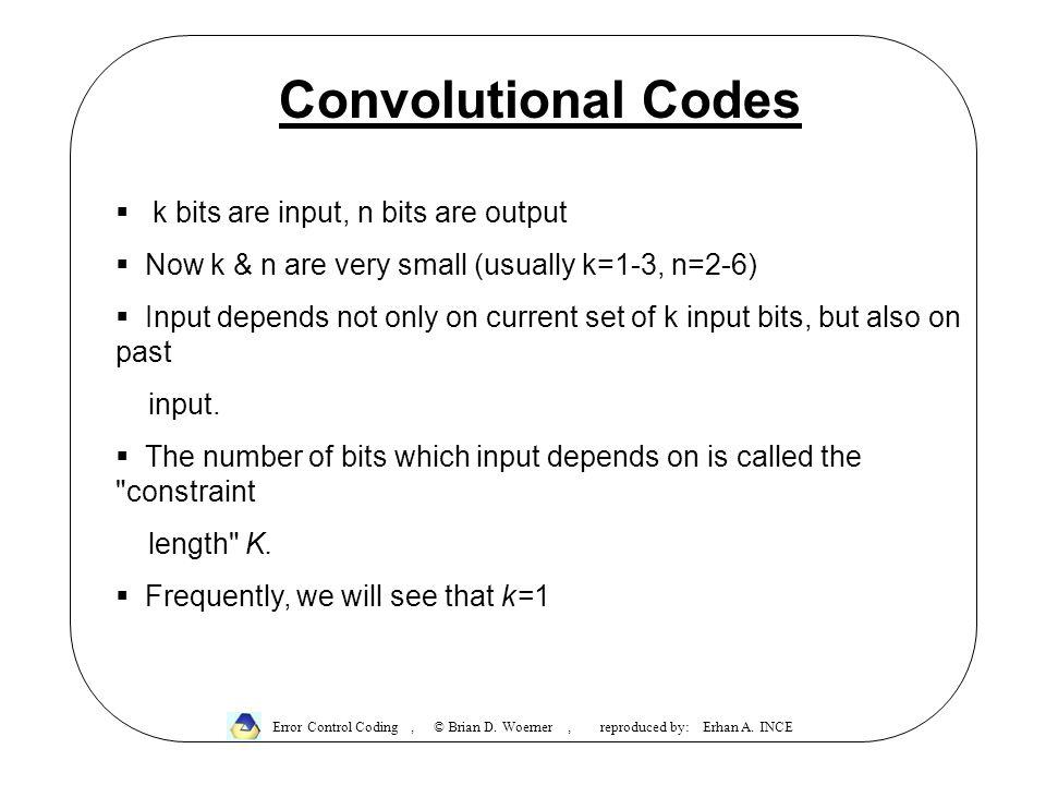 Convolutional Codes Representation and Encoding  Many