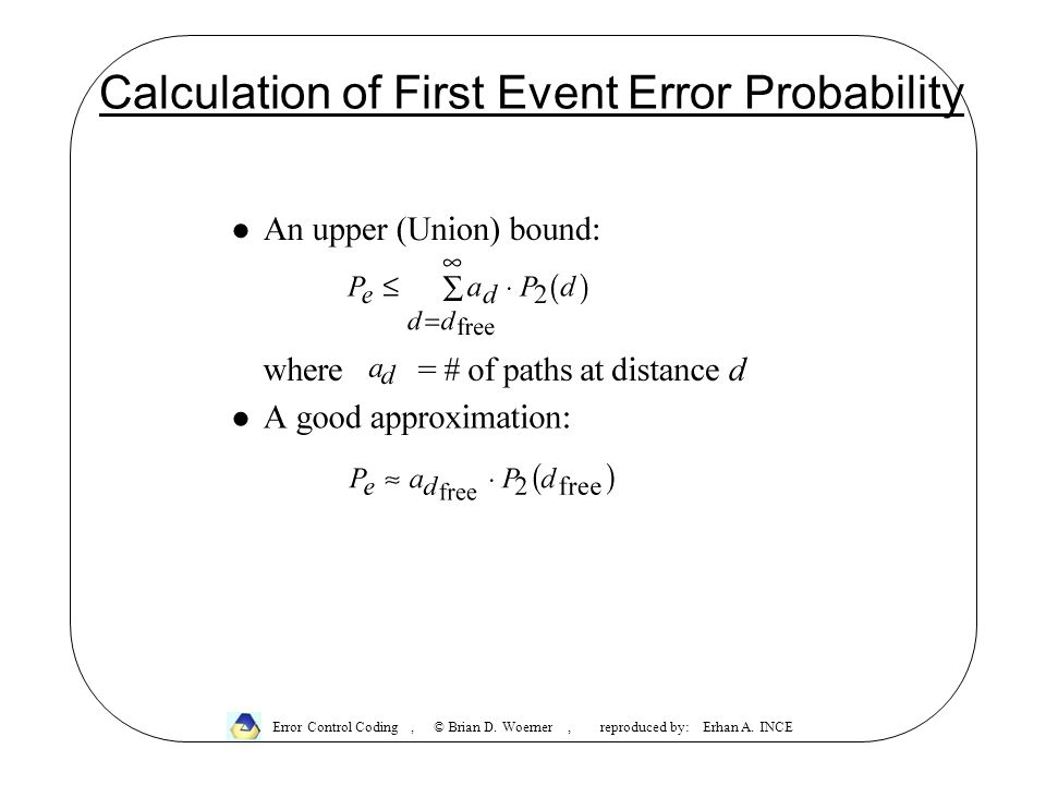 Calculation of First Event Error Probability Error Control Coding, © Brian D.