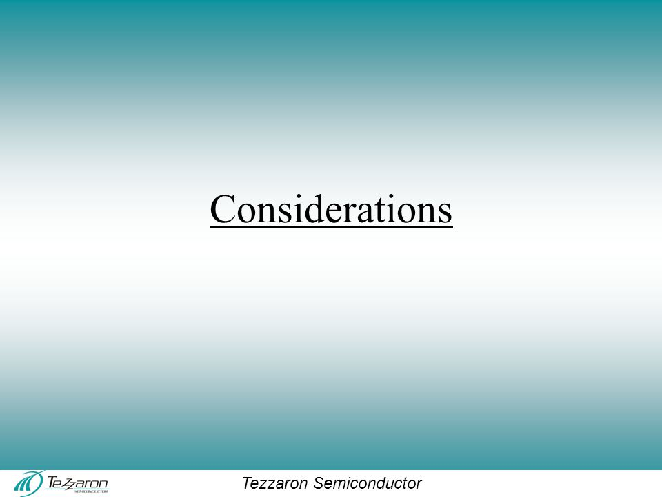 Tezzaron Semiconductor Considerations