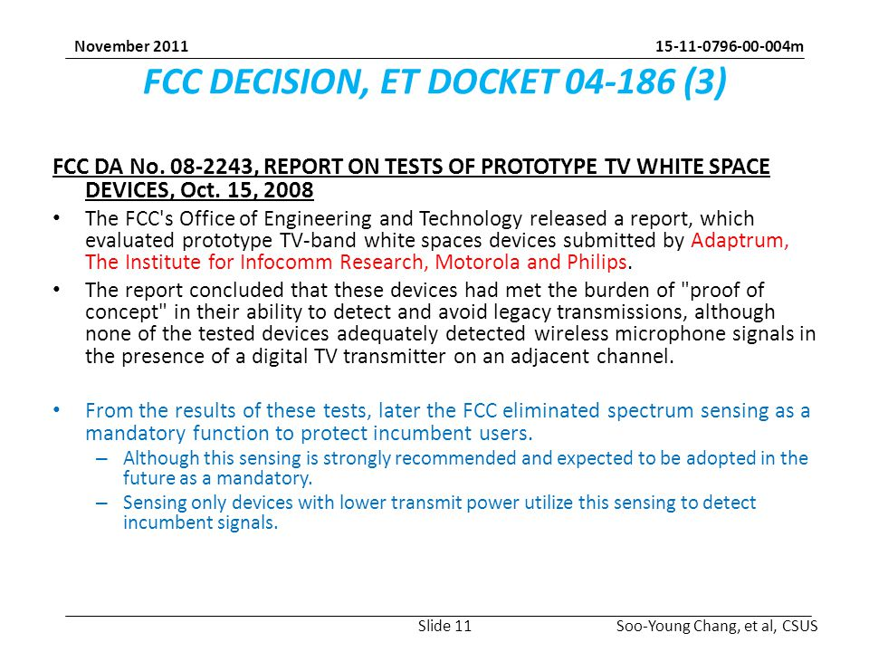 15-11-0796-00-004m Soo-Young Chang, et al, CSUS November 2011 FCC DECISION, ET DOCKET 04-186 (3) FCC DA No.