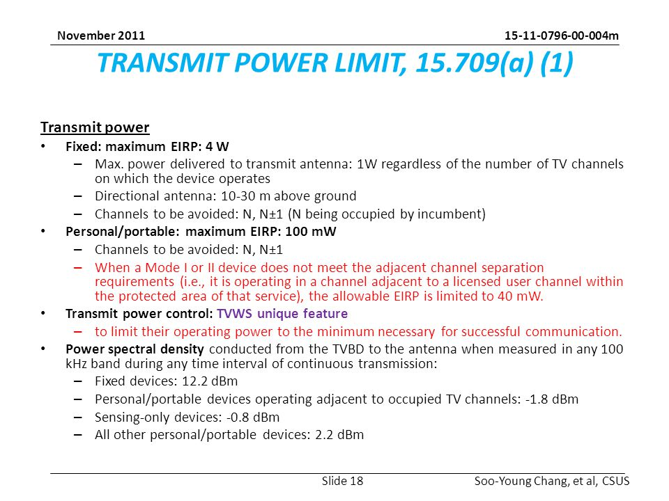 15-11-0796-00-004m Soo-Young Chang, et al, CSUS November 2011 TRANSMIT POWER LIMIT, 15.709(a) (1) Transmit power Fixed: maximum EIRP: 4 W – Max.