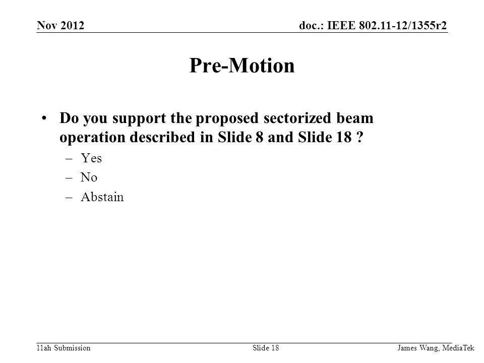 doc.: IEEE /1355r2 11ah Submission Pre-Motion Do you support the proposed sectorized beam operation described in Slide 8 and Slide 18 .