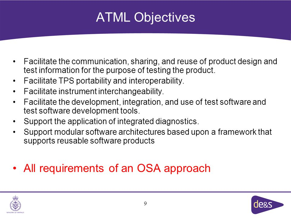 ATML Objectives Facilitate the communication, sharing, and reuse of product design and test information for the purpose of testing the product.